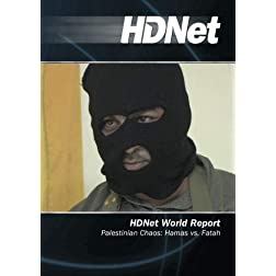 HDNet World Report #520: Palestinian Chaos: Hamas vs. Fatah