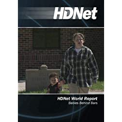 HDNet World Report #525: Babies Behind Bars