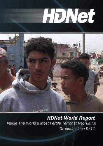 HDNet World Report #528: Inside The World's Most Fertile Terrorist Recruiting Grounds since 9/11