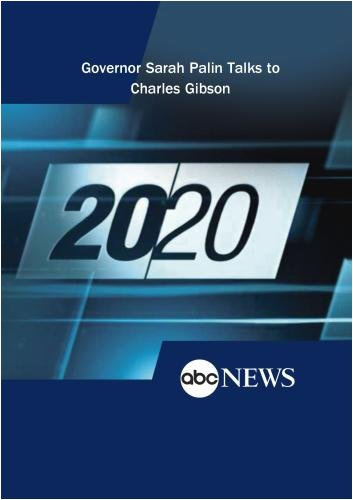 ABC News 20/20 Governor Sarah Palin Talks to Charles Gibson