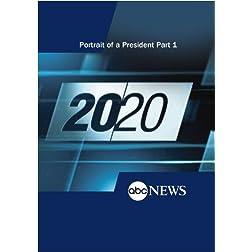 ABC News 20/20 Portrait of a President Part 1