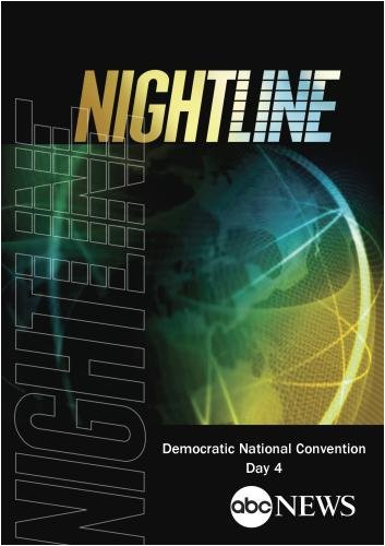 ABC News Nightline Democratic National Convention Day 4