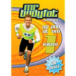 MR. BODYFAT Volume 1 UP & AT 'EM