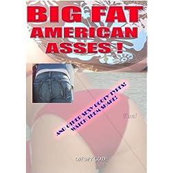 BIG FAT AMERICAN ASSES