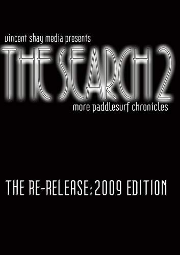 The Search 2: More Paddlesurf Chronicles (The Re-Release 2009)