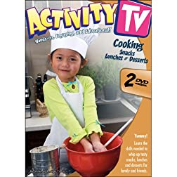 Activity TV: Cooking Snacks/Cooking Lunches & Desserts