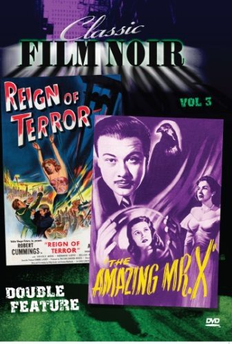 Classic Film Noir Double Feature Vol 3: Amazing Mr. X aka: The Spiritualist & Reign of Terror aka: Black Book