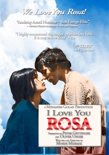 I Love You Rosa aka: Ani Ohev Otach Rosa (Hebrew); Rosa, te amo (Spanish)