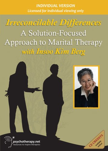 Irreconcilable Differences: A Solution-Focused Approach to Marital Therapy (Individual Version)