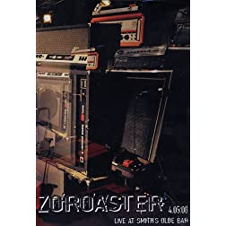 Zoroaster - 4.05.08 - Live At Smithe's Olde Bar