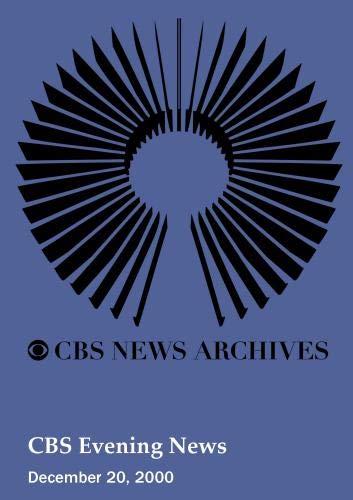 CBS Evening News (December 20, 2000)