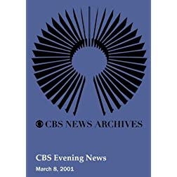 CBS Evening News (March 8, 2001)