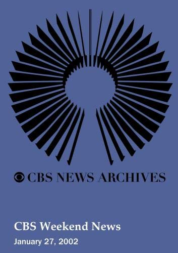 CBS Weekend News (January 27, 2002)