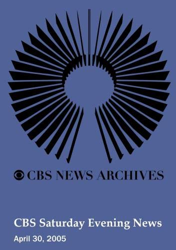 CBS Saturday Evening News (April 30, 2005)