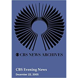 CBS Evening News (December 22, 2005)