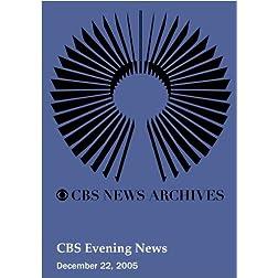 CBS Evening News (December 22, 2005)