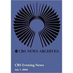 CBS Evening News (July 7, 2006)