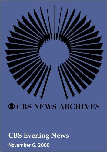 CBS Evening News (November 6, 2006)