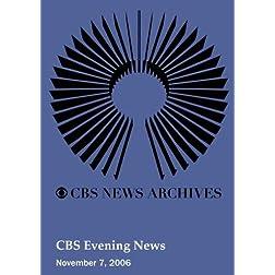 CBS Evening News (November 7, 2006)