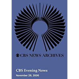 CBS Evening News (November 28, 2006)