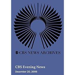 CBS Evening News (December 20, 2006)