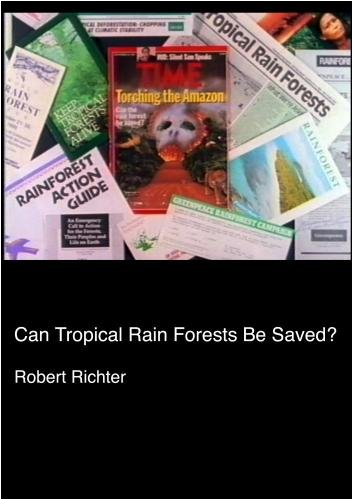Can Tropical Rain Forests Be Saved? (Institutional: HS/Libraries/Community Groups)