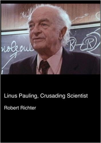 Linus Pauling, Crusading Scientist (Institutional: Colleges/Universities)