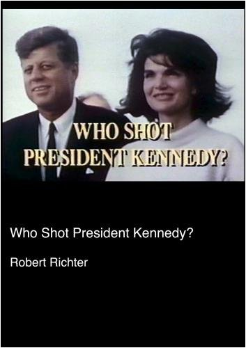 Who Shot President Kennedy? (Institutional: HS/Libraries/Community Groups)