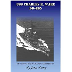 USS Charles R. Ware (DD-865) The Story of a US Navy Destroyer