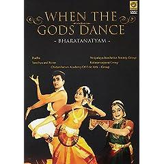 When the Gods Dance - Bharatanatyam