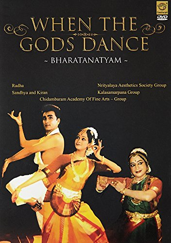 When the Gods Dance - Bharatanatyam