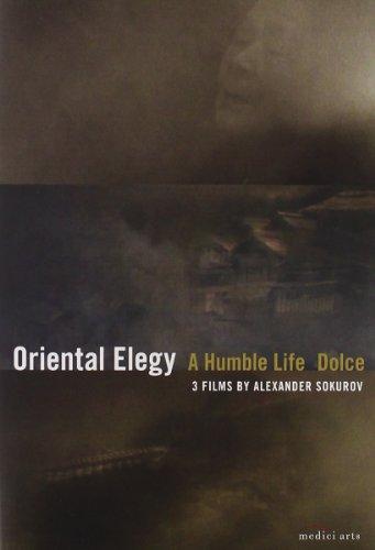 3 Films by Alexander Sokurov: Oriental Elegy; Dolce; Humble Life
