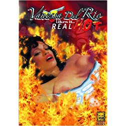 Vanessa Del Rio Likes it Real Hot