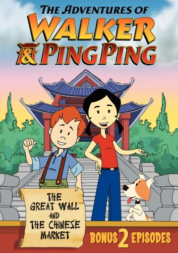 The Adventures of Walker & Ping Ping: The Great Wall & Chinese Market