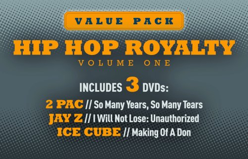 Hip Hop Royalty Volume 1: 2 Pac, Jay Z & Ice Cube Unauthorized
