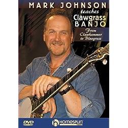 Mark Johnson Teaches Clawgrass Banjo