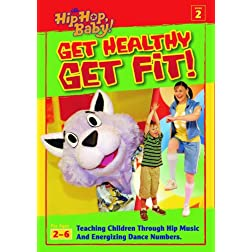 It's Hip Hop Baby!: Get Healthy, Get Fit