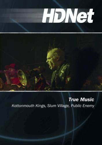 True Music: Kottonmouth Kings, Slum Village, Public Enemy