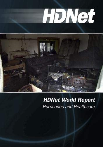 HDNet World Report: Hurricanes and Healthcare