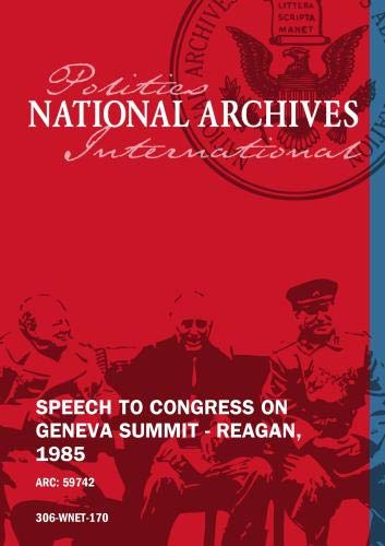 SPEECH TO CONGRESS ON GENEVA SUMMIT - REAGAN, 1985