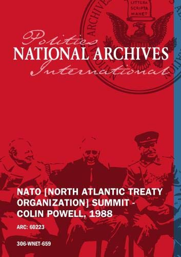 NATO [NORTH ATLANTIC TREATY ORGANIZATION] SUMMIT - COLIN POWELL, 1988