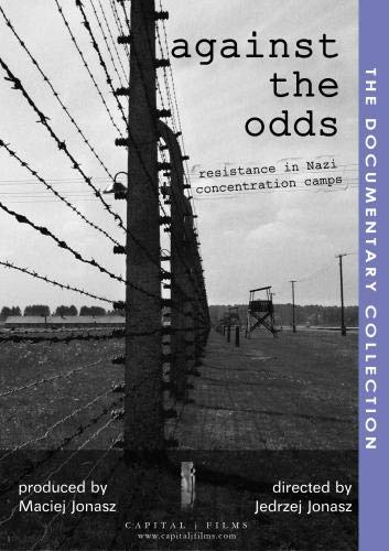 Against The Odds: Resistance in Nazi Concentration Camps