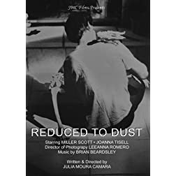 Reduced to Dust