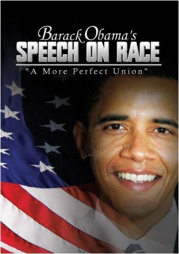 Barack Obama's Speech on Race : A More Perfect Union
