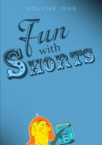 Fun With Shorts Volume One