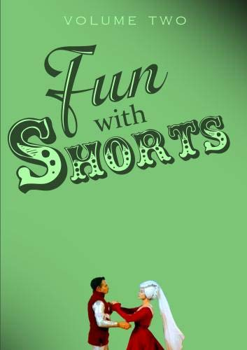 Fun With Shorts Volume Two