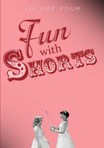 Fun With Shorts Volume Four