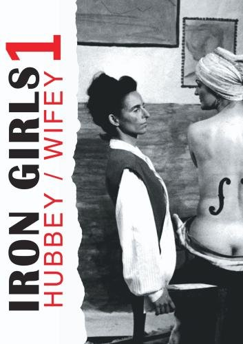 Iron Girls 1 -  Hubbey / Wiffey