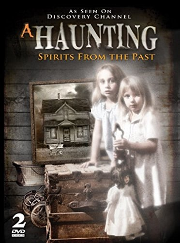 A Haunting - Spirits From The Past - AS SEEN ON DISCOVERY CHANNEL!