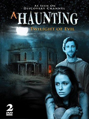 A HAUNTING - Twilight of Evil - AS SEEN ON DISCOVERY CHANNEL!